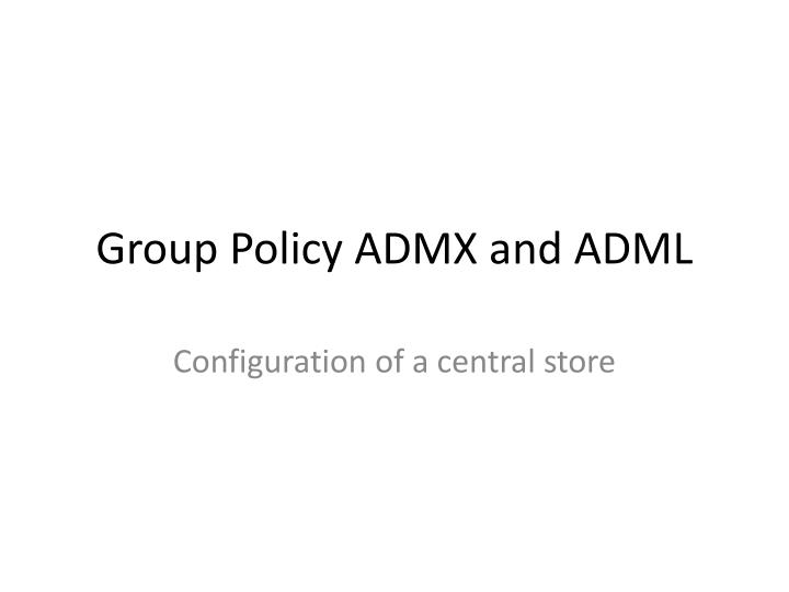 group policy admx and adml n.