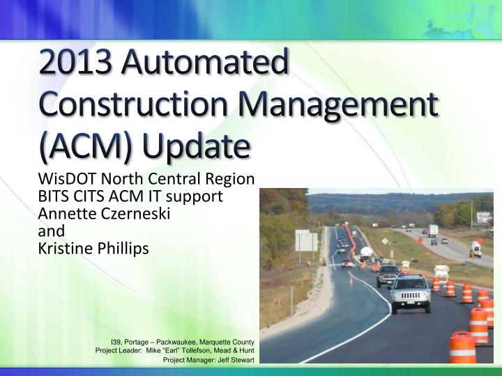 2013 Automated Construction Management (ACM) Update
