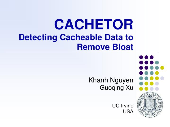 cachetor detecting cacheable data to remove bloat n.