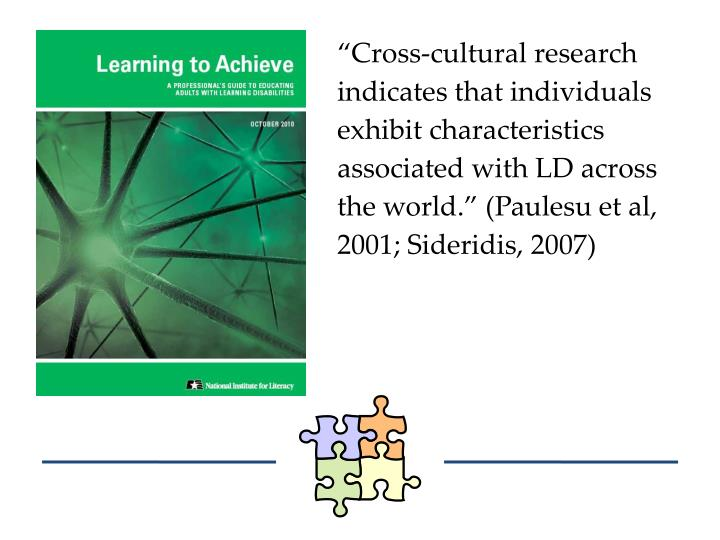 """""""Cross-cultural research indicates that individuals exhibit characteristics associated with LD across the world."""" ("""