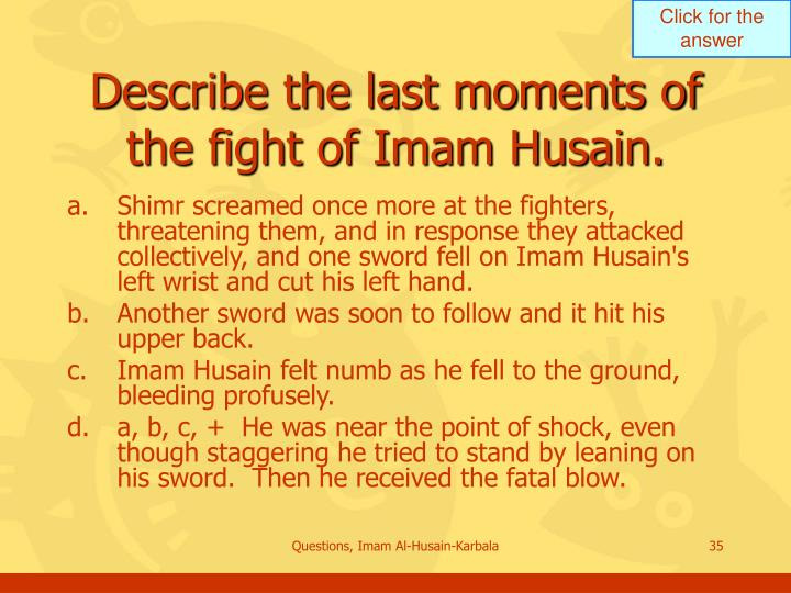 Describe the last moments of the fight of Imam Husain.