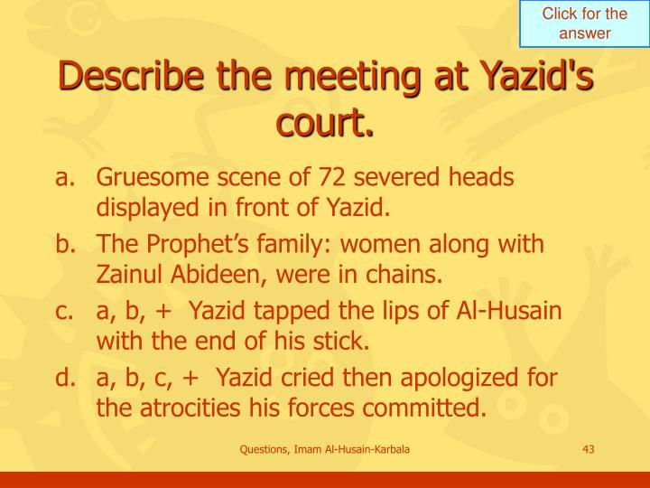Describe the meeting at Yazid's court.