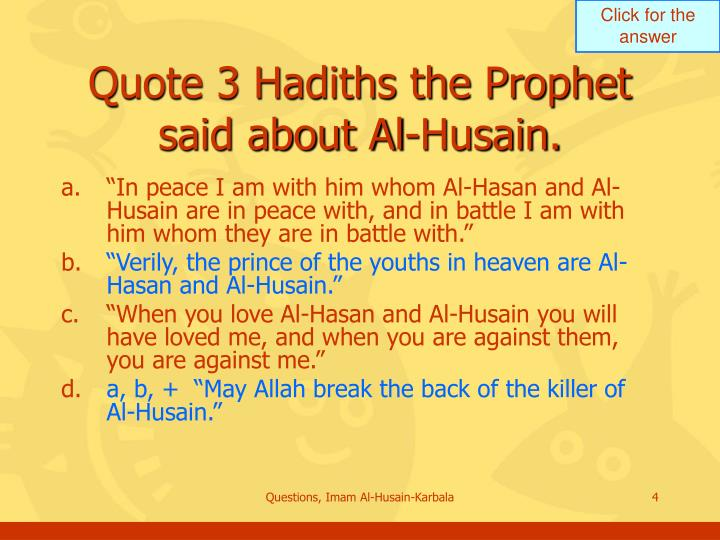 Quote 3 Hadiths the Prophet said about Al-Husain.