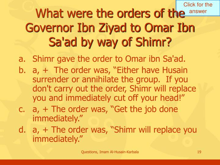 What were the orders of the Governor Ibn Ziyad to Omar Ibn Sa'ad by way of Shimr?