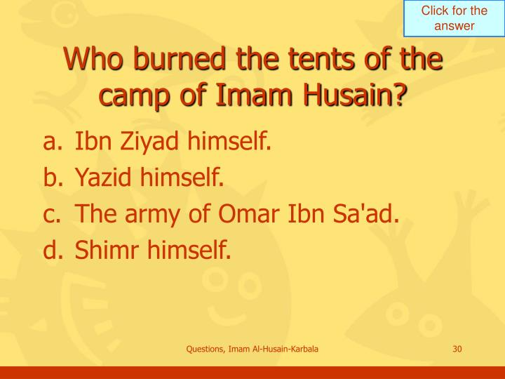 Who burned the tents of the camp of Imam Husain?
