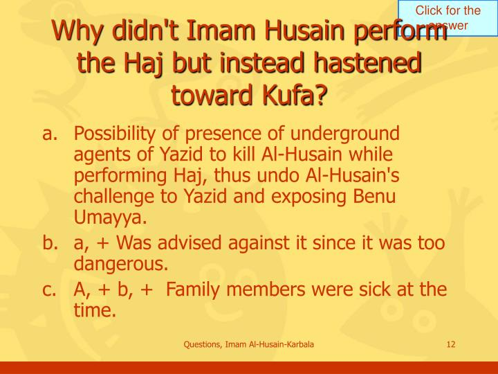 Why didn't Imam Husain perform the Haj but instead hastened toward Kufa?