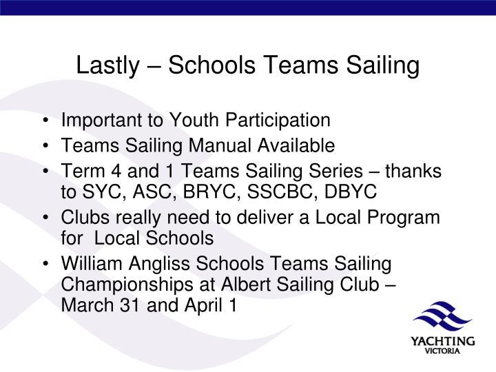 Lastly – Schools Teams Sailing
