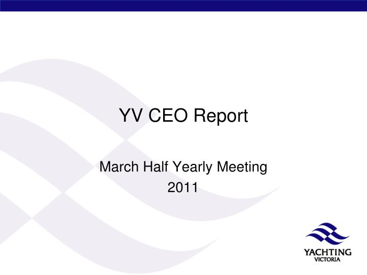 Yv ceo report