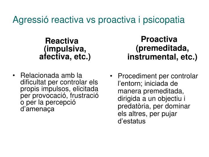 Reactiva (impulsiva, afectiva, etc.)