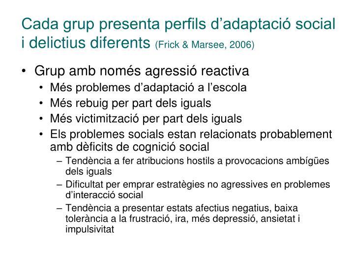 Cada grup presenta perfils d'adaptació social i delictius diferents