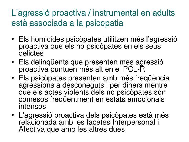 L'agressió proactiva / instrumental en adults està associada a la psicopatia