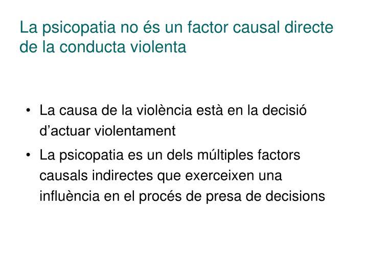 La psicopatia no és un factor causal directe de la conducta violenta