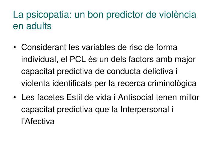 La psicopatia: un bon predictor de violència en adults
