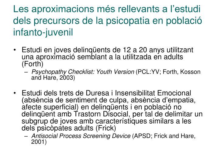 Les aproximacions més rellevants a l'estudi dels precursors de la psicopatia en població infanto-juvenil