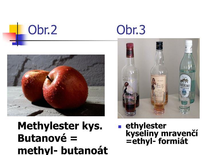 ethylester kyseliny mravenčí =ethyl- formiát