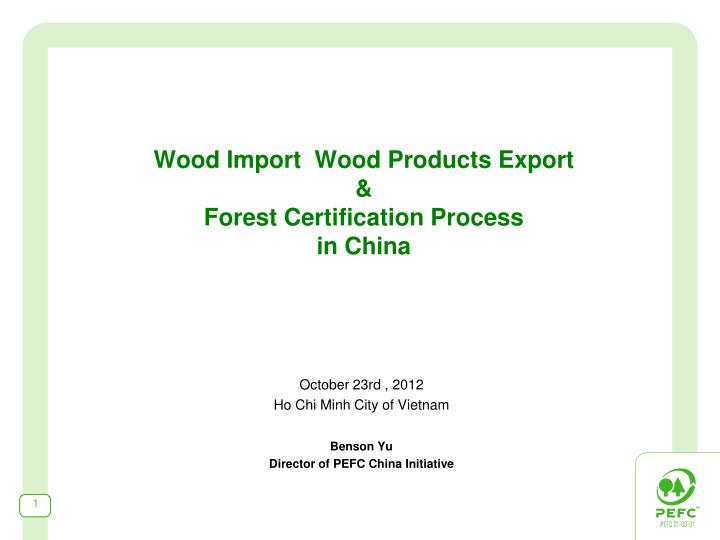 wood import wood products export forest certification process in china n.