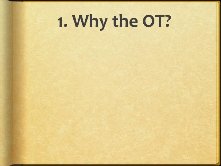 1 why the ot