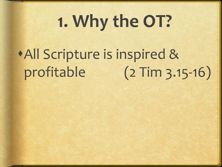 1 why the ot1
