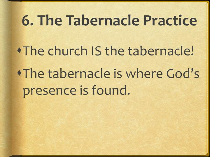 6. The Tabernacle Practice