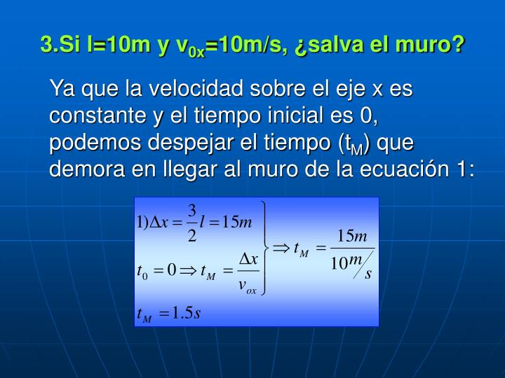 Si l=10m y v