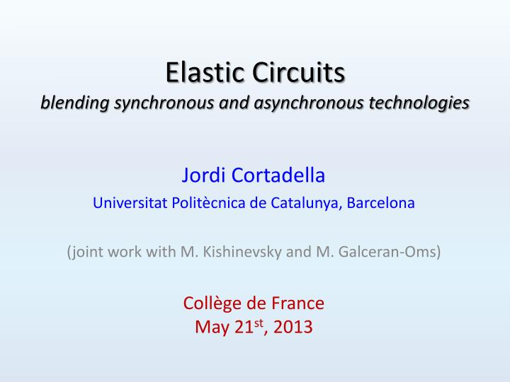 elastic circuits blending synchronous and asynchronous technologies n.