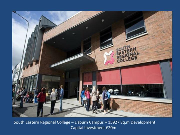 South Eastern Regional College – Lisburn Campus – 15927 Sq.m Development