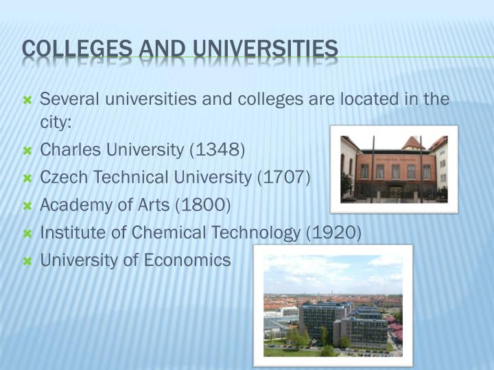 Several universities and colleges are located in the city: