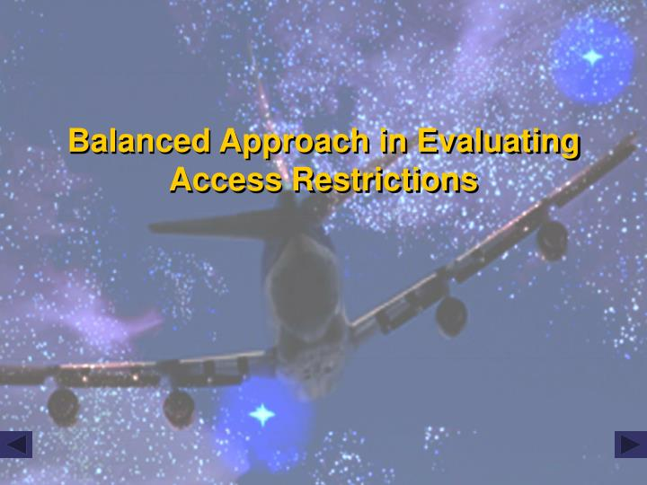 Balanced Approach in Evaluating Access Restrictions