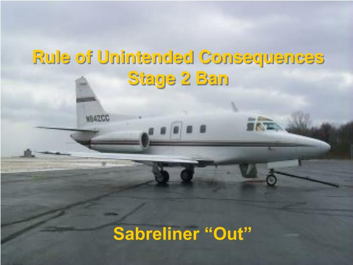 Rule of Unintended Consequences Stage 2 Ban