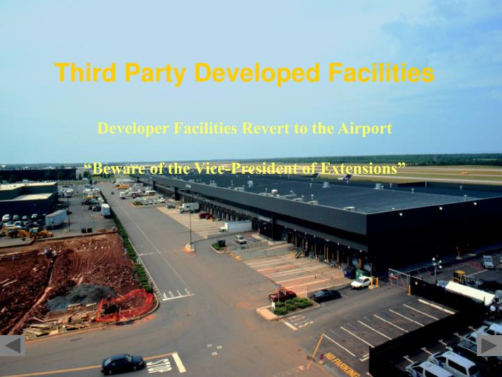 Third Party Developed Facilities