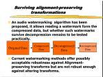 surviving alignment preserving transformations