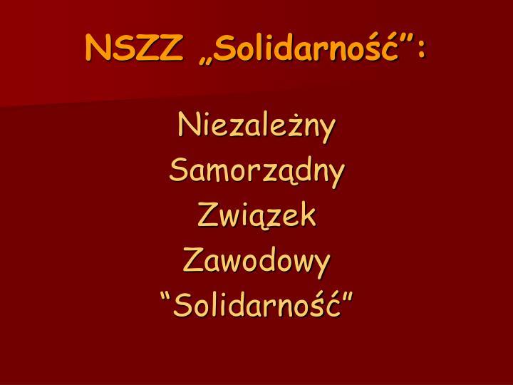 "NSZZ ""Solidarność"":"