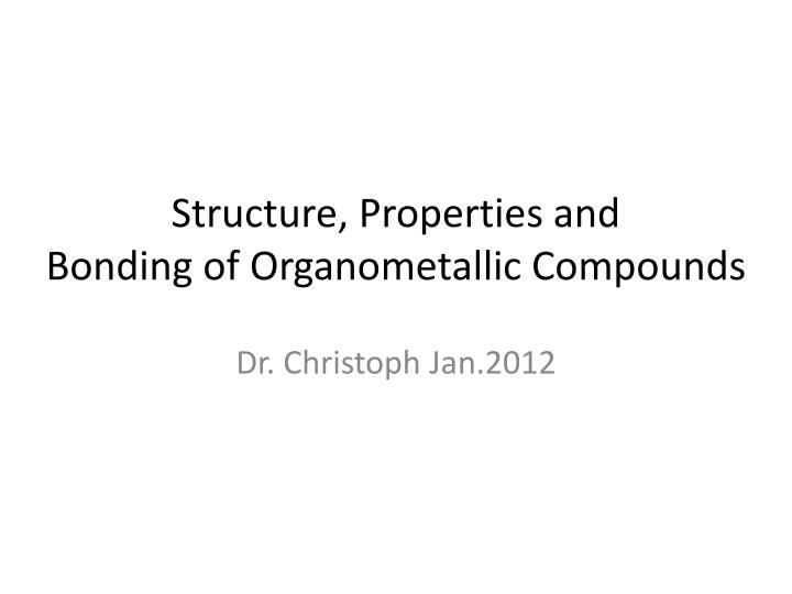 structure properties and bonding of organometallic compounds n.