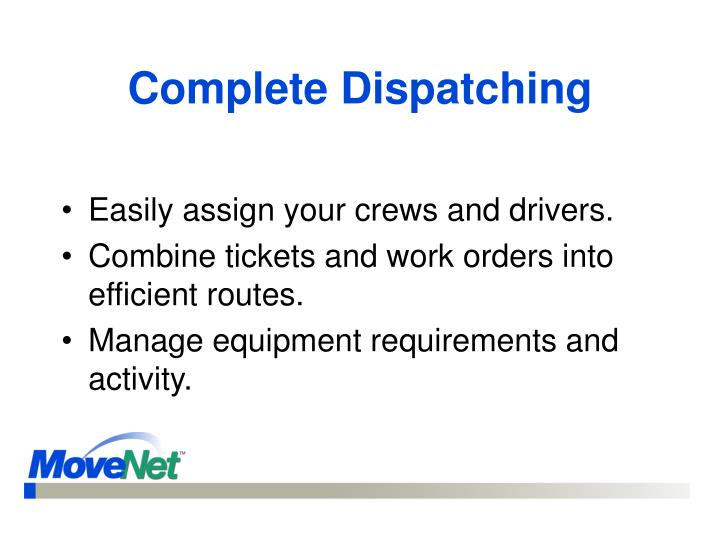 Complete Dispatching