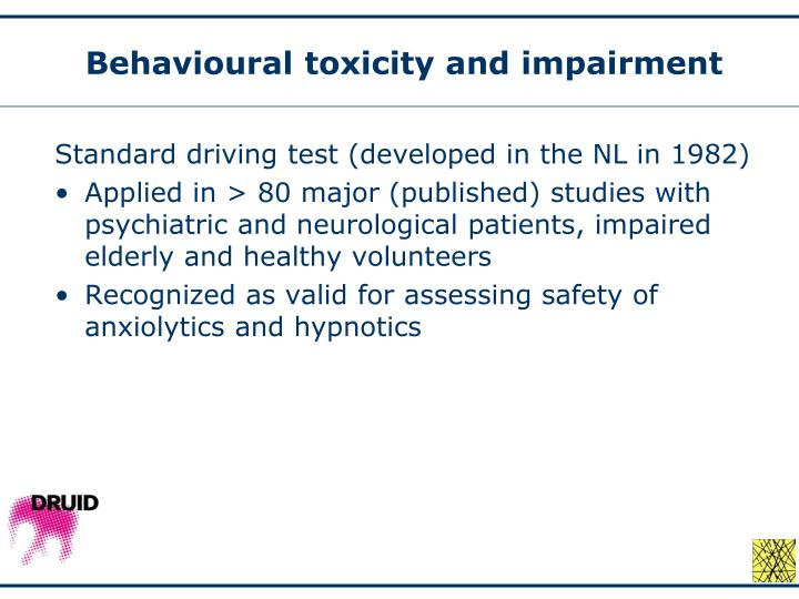 Behavioural toxicity and impairment