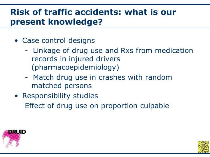 Risk of traffic accidents: what is our present knowledge?