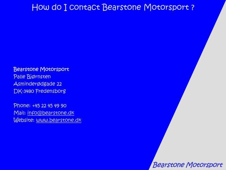 How do I contact Bearstone Motorsport ?