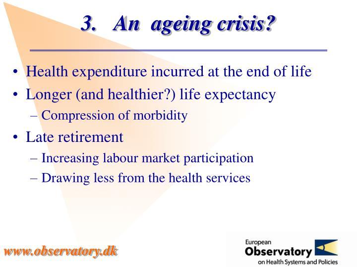 An  ageing crisis?