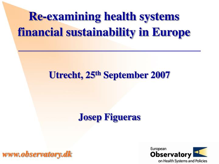 Re examining health systems financial sustainability in europe