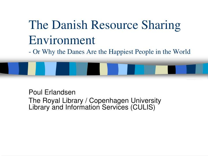 the danish resource sharing environment or why the danes are the happiest people in the world n.