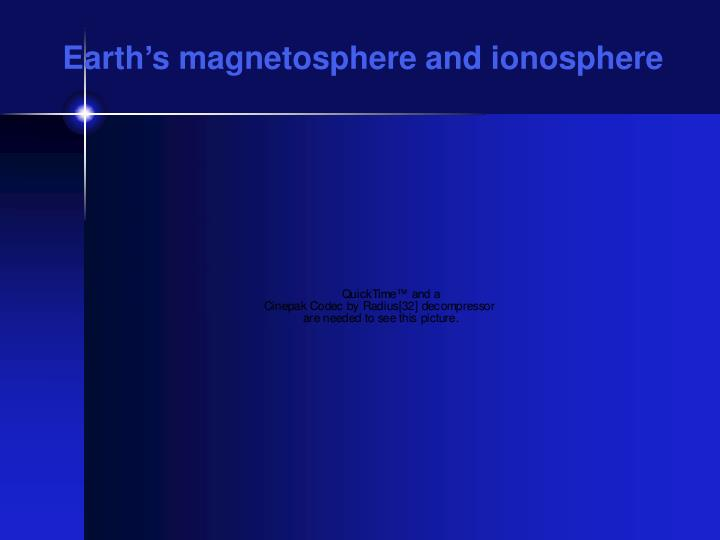 Earth's magnetosphere and ionosphere