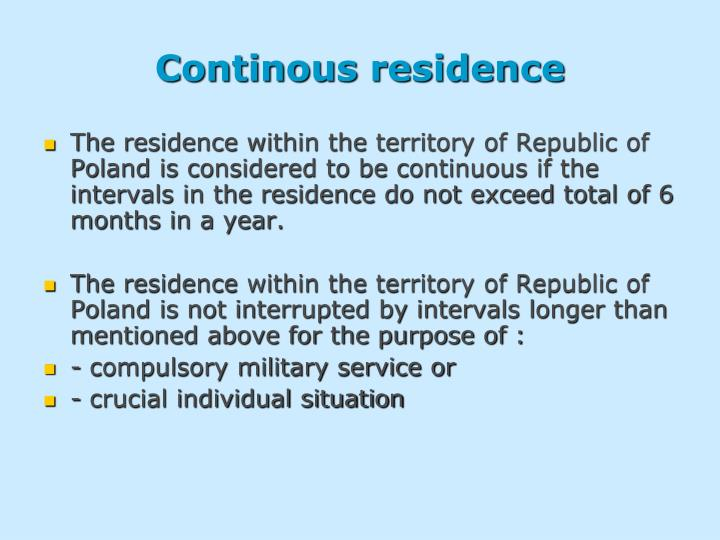 Continous residence
