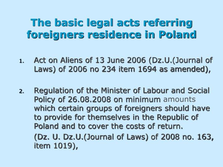 The basic legal acts referring foreigners residence in poland