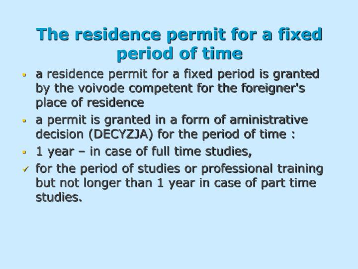 The residence permit for a fixed period of time