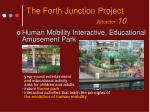 the forth junction project attractor 10