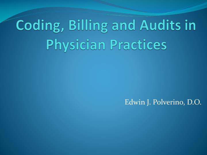 coding billing and audits in physician practices n.