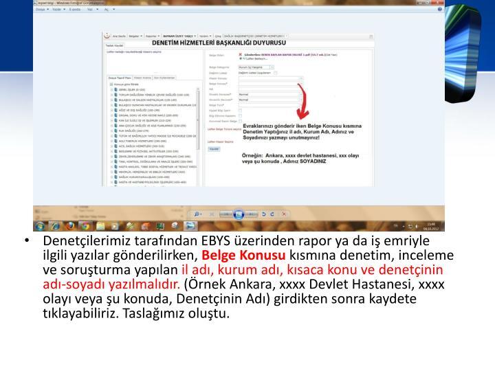 Denetçilerimiz tarafından EBYS üzerinden rapor ya da iş emriyle ilgili yazılar gönderilirken,