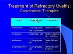 treatment of refractory uveitis conventional therapies