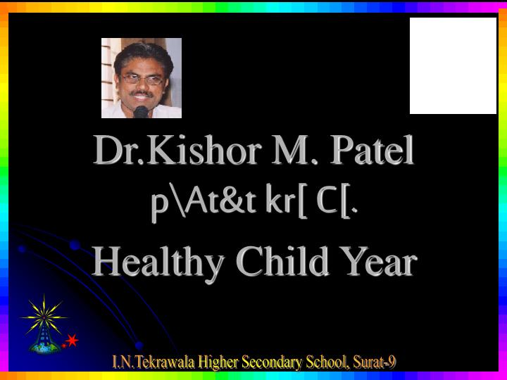 Dr kishor m patel p at t kr c healthy child year
