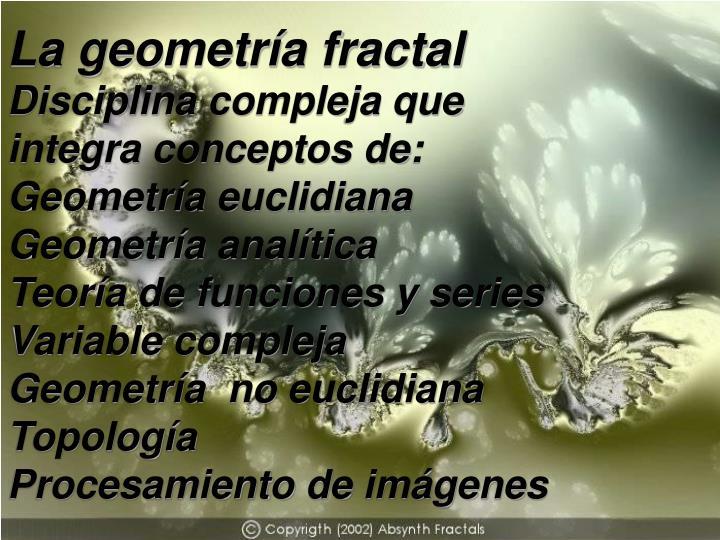 La geometría fractal